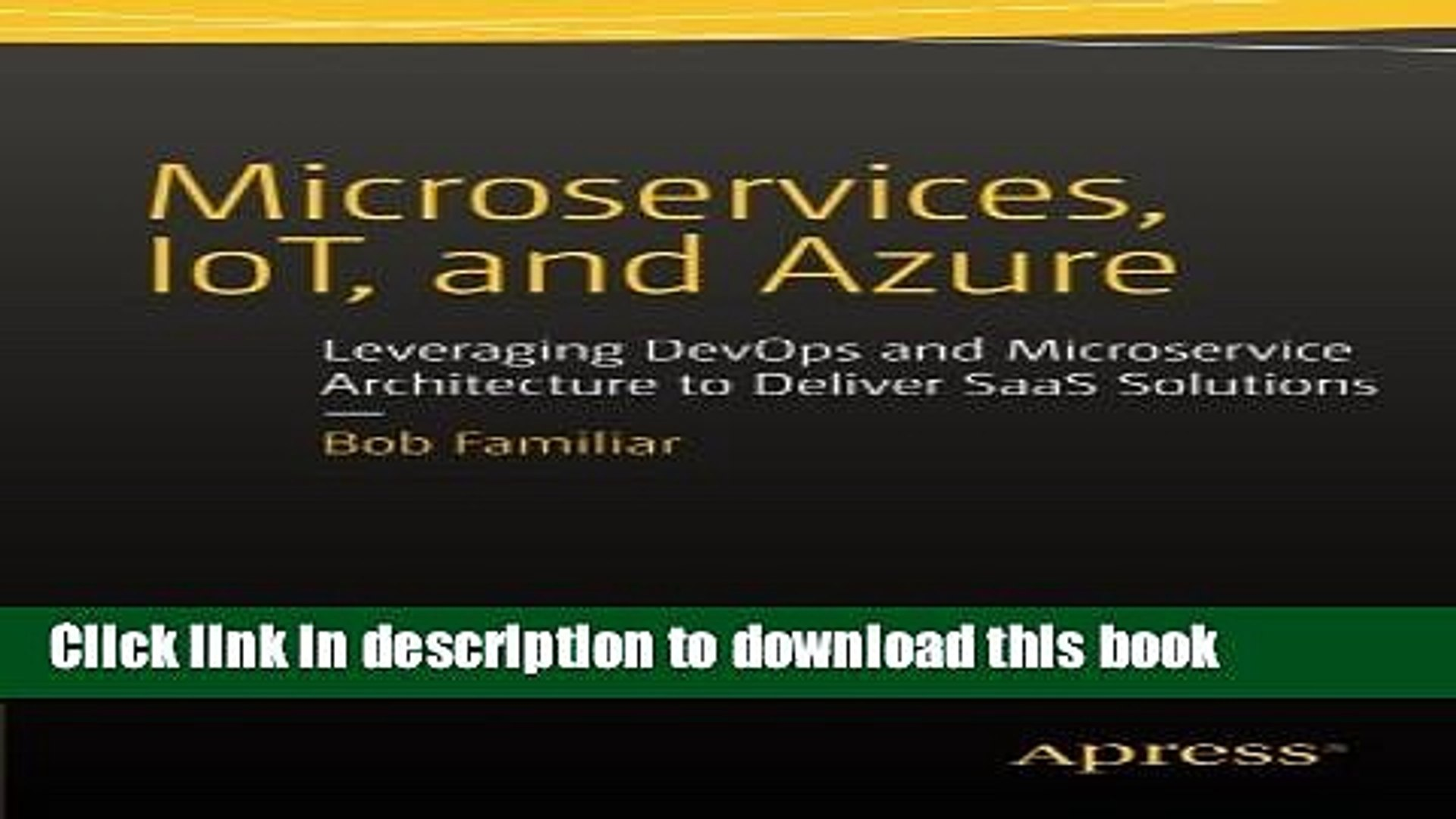 Read Microservices, IoT and Azure: Leveraging DevOps and Microservice  Architecture to deliver SaaS