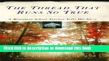 Read The Thread That Runs So True: A Mountain School Teacher Tells His Story  PDF Free