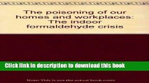 Download Books The poisoning of our homes and workplaces: The indoor formaldehyde crisis E-Book