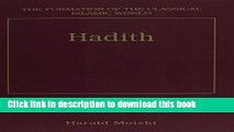 Download Hadith: Origins and Developments (The Formation of the Classical Islamic World) Free Books