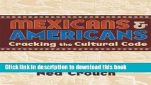 Read Books Mexicans   Americans: Cracking the Culture Code ebook textbooks
