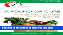 Read A Pound of Cure: Change Your Eating and Your Life, One Step at a Time Ebook Free