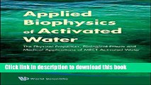 [PDF] Applied Biophysics of Activated Water: The Physical Properties, Biological Effects and