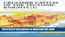 Read Crusader Castles of the Teutonic Knights (1): The red-brick castles of Prussia 1230-1466
