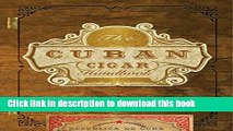 Read The Cuban Cigar Handbook: The Discerning Aficionado s Guide to the Best Cuban Cigars in the
