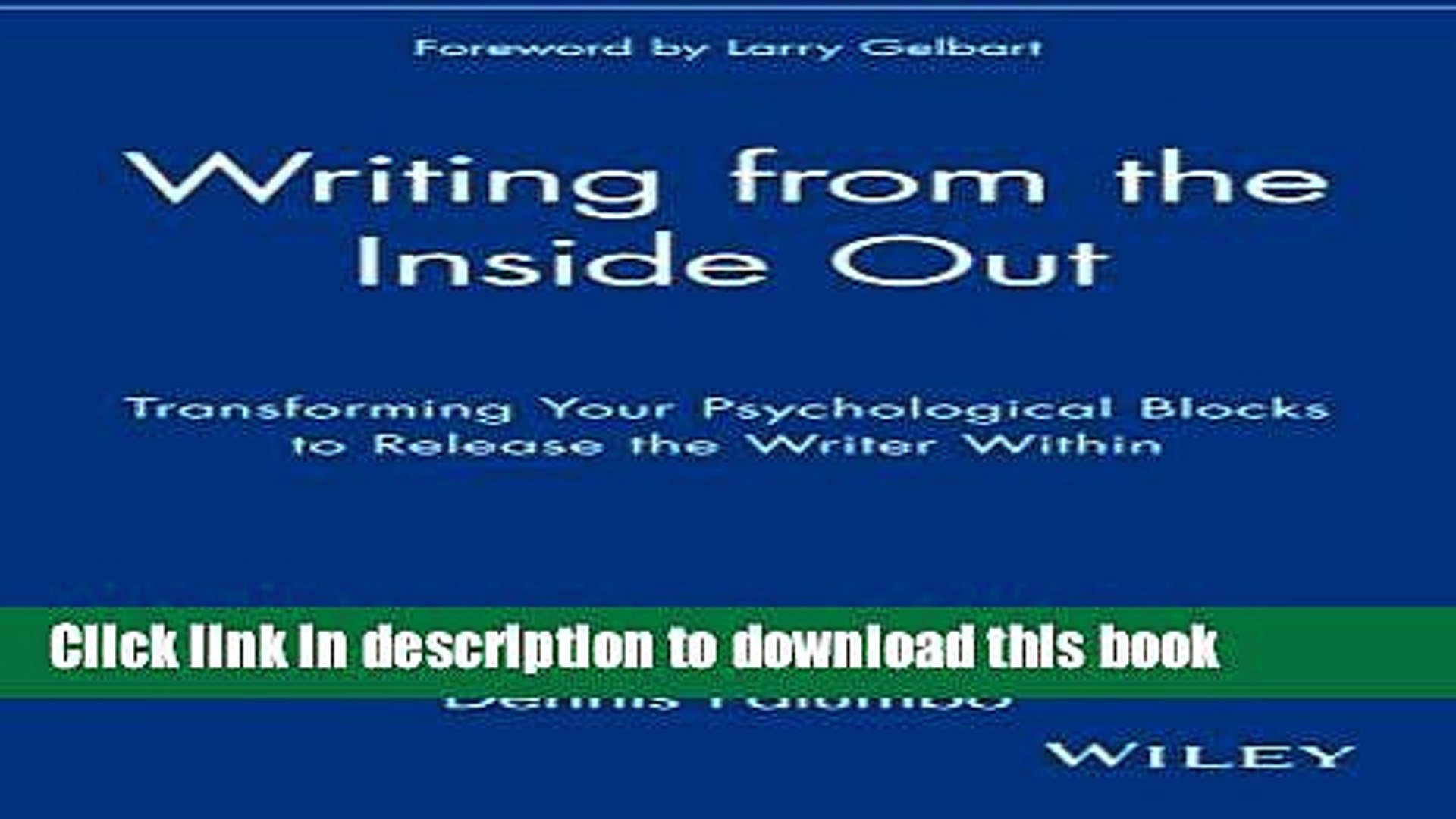 Read Book Writing from the Inside Out: Transforming Your Psychological Blocks to Release the