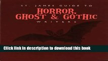 Read Book St. James Guide to Horror, Ghost   Gothic Writers Edition 1. (St. James Guide to Writers
