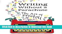 Read Book Writing without a Parachute: The Art of Freefall PDF Free