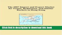 [PDF] The 2007 Import and Export Market for Tennis, Badminton, and Similar Rackets in Hong Kong