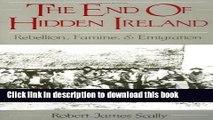 Read The End of Hidden Ireland: Rebellion, Famine, and Emigration: Rebellion, Famine and