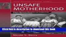Read Unsafe Motherhood: Mayan Maternal Mortality and Subjectivity in Post-War Guatemala