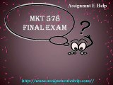 MKT 578 Final Exam : MKT 578 Exam Question with Answers