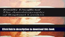 [PDF]  Totally Unofficial: The Autobiography of Raphael Lemkin  [Read] Online