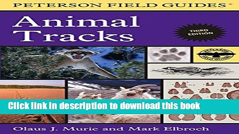 Read Book Peterson Field Guide to Animal Tracks: Third Edition (Peterson Field Guides) E-Book