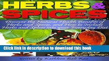 Read Books Herbs and Spices: Discover the Natural Health Benefits of Herbs and Spices, and How to