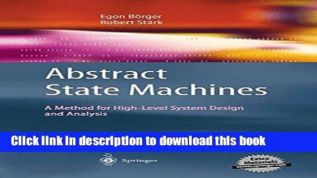 Download Abstract State Machines A Method For High Level System Design And Analysis Pdf Online Video Dailymotion
