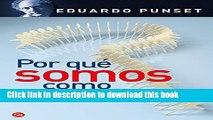 Read Por que somos como somos / Why We Are Who We Are (Spanish Edition) (Ensayo (Punto de