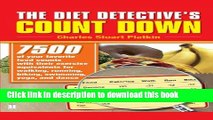 Read Books The Diet Detective s Count Down: 7500 of Your Favorite Food Counts with Their Exercise
