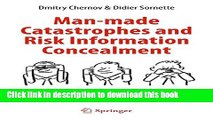 Download Man-made Catastrophes and Risk Information Concealment: Case Studies of Major Disasters
