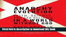 Read Anarchy Evolution: Faith, Science, and Bad Religion in a World Without God Ebook Free