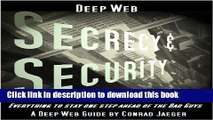Read Deep Web Secrecy and Security (including Deep Search) (Deep Web Guides) PDF Online