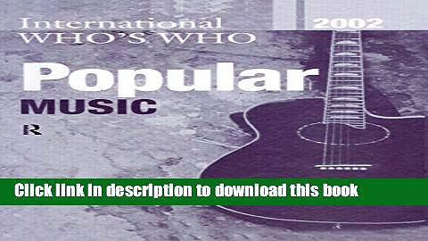 Read International Who s Who in Popular Music 2002 (Europa International Who s Who in Popular