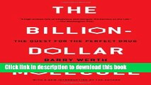 Download The Billion Dollar Molecule: One Company s Quest for the Perfect Drug Ebook PDF