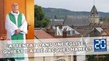 Attentat dans une église près de Rouen: Qui est l'abbé Jacques Hamel?