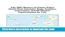 Read The 2007 Report on Paper-Paper Multi-Web Specialty Bags, Pouches, and Liners: World Market