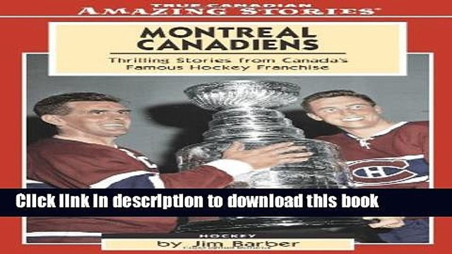 [PDF] Montreal Canadiens: Thrilling Stories from Canada s Famous Hockey Franchise (Amazing