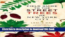 Read Books Field Guide to the Street Trees of New York City E-Book Free