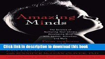 Read Amazing Minds: The Science of Nurturing Your Child s Developing Mind with Games, Activities