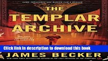 [Download] The Templar Archive (The Lost Treasure of the Templars)  Read Online