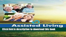 Read Assisted Living Comparison Checklist: A Tool for Use When Making an Assisted Living Decision