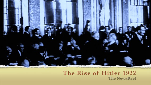 The Newsreel History - The Rise of Hitler 1922