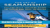 Read Books The Art of Seamanship: Evolving Skills, Exploring Oceans, and Handling Wind, Waves, and