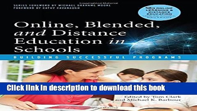 Download Online, Blended, and Distance Education in Schools: Building Successful Programs (Online
