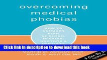 Download Overcoming Medical Phobias: How to Conquer Fear of Blood, Needles, Doctors, and Dentists