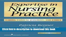 Read Books Expertise in Nursing Practice, Second Edition: Caring, Clinical Judgment, and Ethics