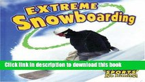 [PDF] Extreme Snowboarding (Extreme Sports No Limits!) by Bobbie Kalman (2004-03-01) Read Full Ebook