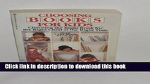 Read Book Choosing Books for Kids: Choosing the Right Book for the
