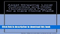 Download Asset stripping: Local authorities and older homeowners paying for a care home place PDF