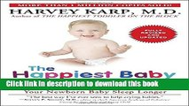 Read The Happiest Baby on the Block; Fully Revised and Updated Second Edition: The New Way to Calm