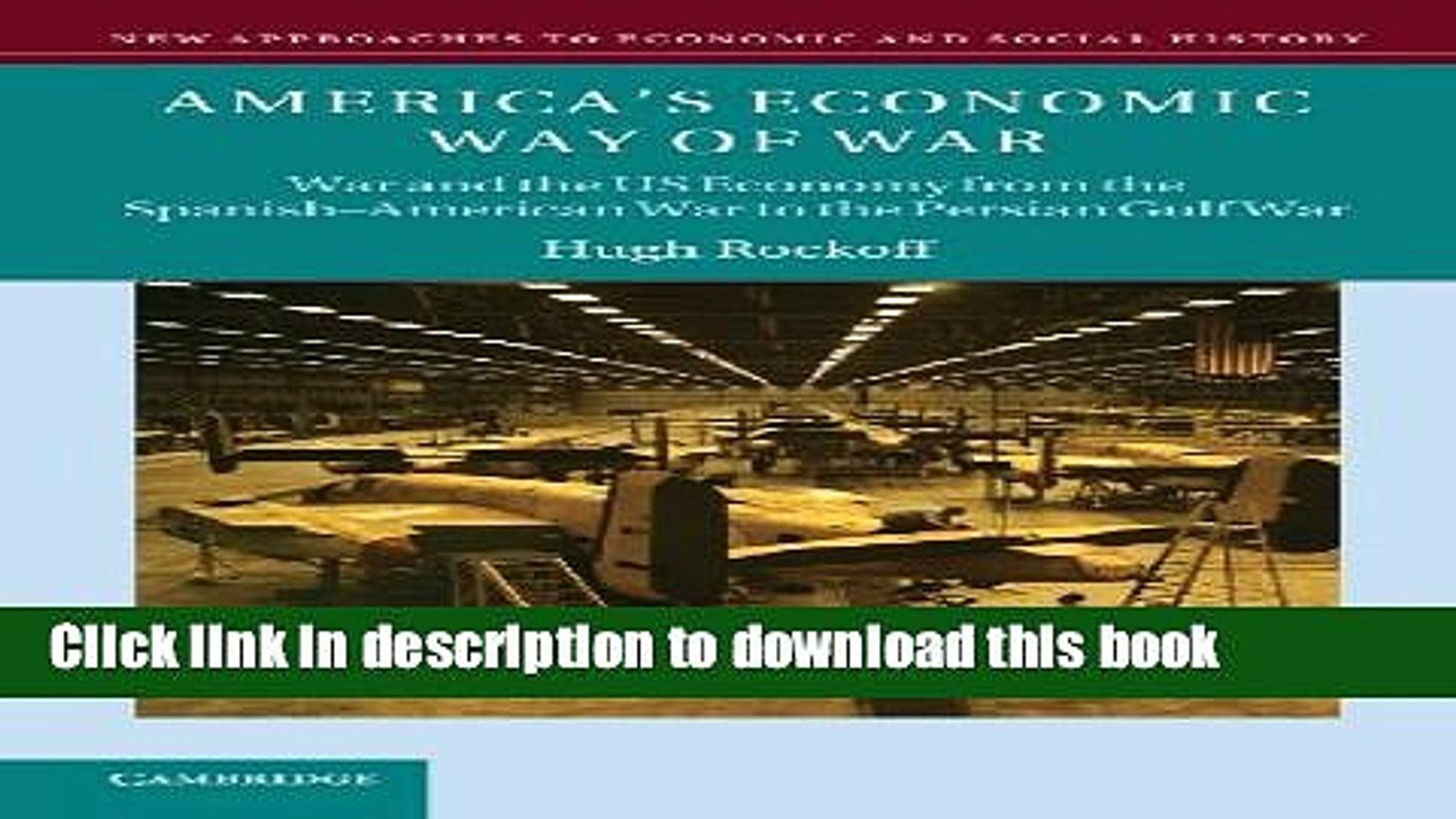 Read America s Economic Way of War: War and the US Economy from the Spanish-American War to the
