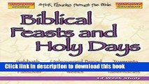Read Biblical Feasts and Holy Days: A Chronological Study of the Sabbath, the Seven Feasts of the