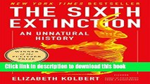 Download Books The Sixth Extinction: An Unnatural History E-Book Download