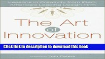 Read The Art of Innovation: Lessons in Creativity from IDEO, America s Leading Design Firm  Ebook