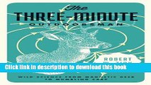 Read Book The Three-Minute Outdoorsman: Wild Science from Magnetic Deer to Mumbling Carp E-Book