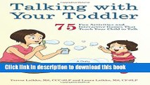 Read Talking with Your Toddler: 75 Fun Activities and Interactive Games that Teach Your Child to