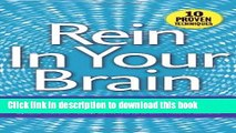 Download Books Rein In Your Brain: From Impulsivity to Thoughtful Living in Recovery E-Book Free